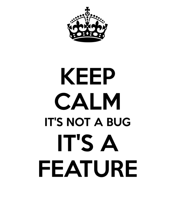 feature not bug